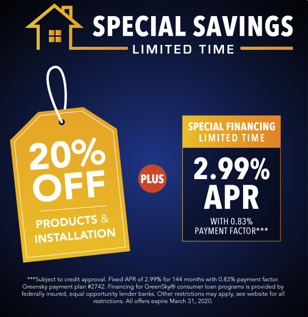 offer 2: 20% Off products and install and special financing of 2.99% APR.